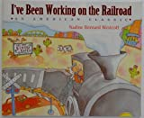 Ive Been Working On The Railroad