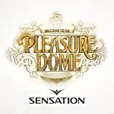 Various Artists Sensation 2014 - Welcome To The Pleasure Dome