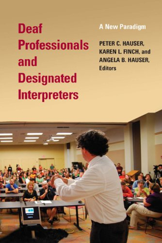Deaf Professionals and Designated Interpreters: A New...