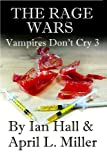 img - for The Rage Wars (Vampires Don't Cry: Book 3) book / textbook / text book