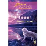 Final Exposure (Love Inspired Suspense) ~ Roxanne Rustand