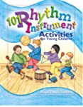 101 Rhythm Instrument Activities for...