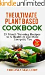 The Ultimate Plant Based Cookbook: 25...