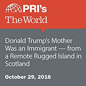Donald Trump's Mother Was an Immigrant—from a Remote Rugged Island in Scotland