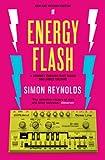 Energy Flash (0571289134) by Simon Reynolds