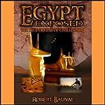 Egypt Exposed: The True Origins of Civilization | Robert Bauval