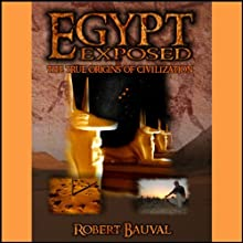 Egypt Exposed: The True Origins of Civilization Radio/TV Program by Robert Bauval