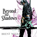 Beyond the Shadows: Night Angel Trilogy, Book 3 | Brent Weeks