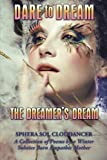 img - for Dare to Dream the Dreamer's Dream: A Collection of Poems by a Winter Solstice Born Empathic Mother book / textbook / text book