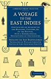A Voyage to the East Indies: Containing an Account of the Manners, Customs, etc of the Natives, with a Geographical Description of the Country ... Collection - Travel and Exploration in Asia)