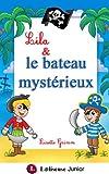 Lila et le bateau myst�rieux [histoire illustr�e pour les enfants] (French Edition)