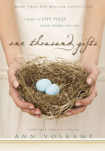 One Thousand Gifts: A Dare to Live Fully Right Where You Are ISBN-13 9780310321910