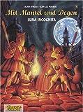 Mit Mantel und Degen 06 - Luna Incognita - Luna Incognita: BD 6 - Alain Ayroles