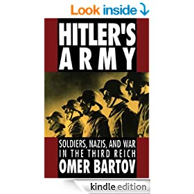 Hitler's Army: Soldiers, Nazis, and War in the Third Reich: Soldiers, Nazis and War in the Third Reich (Oxford Paperbacks)