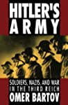 Hitler's Army: Soldiers, Nazis, and W...