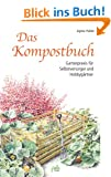 Das Kompostbuch: Gartenpraxis f�r Selbstversorger und Hobbyg�rtner