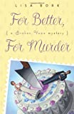 For Better, For Murder (A Broken Vows Mystery) by Lisa Bork