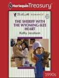 img - for The Sheriff With The Wyoming-Size Heart (Harlequin Silhouette Romance) book / textbook / text book
