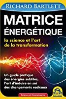Matrice �nerg�tique: La science et l'art de la transformation