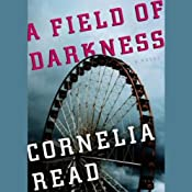 A Field of Darkness | Cornelia Read