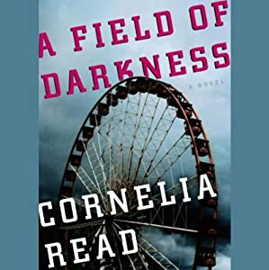 A Field of Darkness | [Cornelia Read]