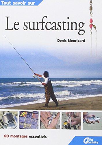 le surfcasting, 60 montages essentiels