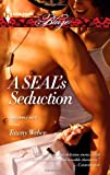 A SEAL's Seduction (Harlequin Blaze) by  Tawny Weber in stock, buy online here