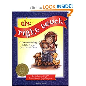 The Right Touch: A Read-Aloud Story to Help Prevent Child Sexual Abuse (Jody Bergsma Collection)