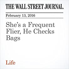 She's a Frequent Flier, He Checks Bags Other by Scott McCartney Narrated by Paul Ryden