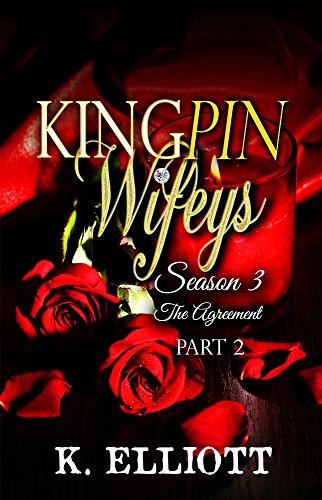 kingpin-wifeys-season-3-part-2-the-agreement