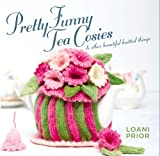 img - for Pretty Funny Tea Cosies: & Other Beautiful Knitted Things book / textbook / text book
