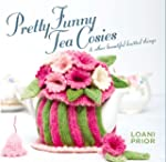 Pretty Funny Tea Cosies: & Other Beau...