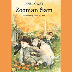 Zooman Sam | [Lois Lowry]
