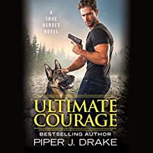 Ultimate Courage Audiobook by Piper J. Drake Narrated by Daniel Thomas May, Kristin Kalbli