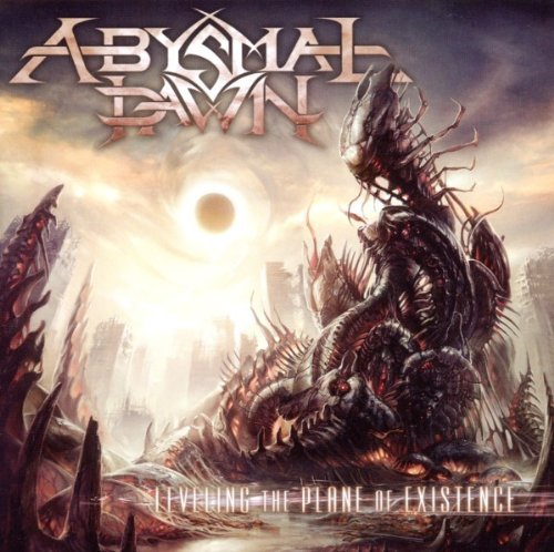 Leveling the Plane of Existence by Abysmal Dawn (2011-02-01)