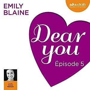 Dear you : Épisode 5 | Livre audio
