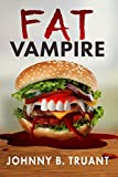 Fat Vampire: An Underdog Vampire Novella (English Edition)