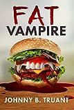 Fat Vampire: An Underdog Vampire Novella