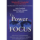 The Power Of Focus: How to Hit Your Business, Personal and Financial Targets with Absolute Certaintyby Jack Canfield