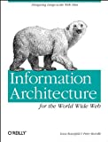 Information Architecture for the World Wide Web: Designing Large-scale Web Sites (1565922824) by Morville, Peter