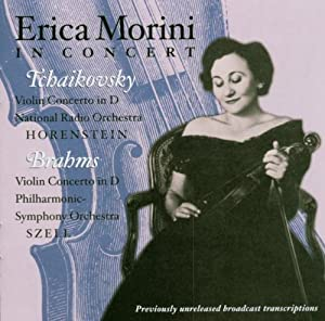 Erica Morini in Concert: Violin Concertos by Tchaikovsky & Brahms
