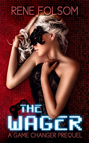 Free Kindle Book : The Wager: A Game Changer Prequel (Playing Games #0.5)