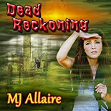 Dead Reckoning (       UNABRIDGED) by MJ Allaire Narrated by Wendy Pitts