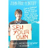 Sew Your Own: Man finds happiness and meaning of life - making clothesby John-Paul Flintoff
