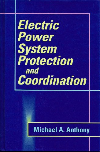 Electric Power System Protection And Coordination: A Design Handbook For Overcurrent Protection