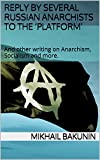 img - for Reply by several Russian Anarchists to the 'Platform': And other writing on Anarchism, Socialism and more. book / textbook / text book
