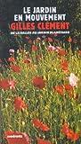 echange, troc Gilles Clément - Le jardin en mouvement : De la Vallée au Champ ,via le parc André-Citroën et le jardin planétaire