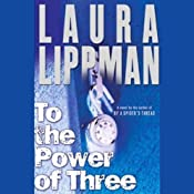 To the Power of Three | [Laura Lippman]