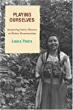 img - for Playing Ourselves: Interpreting Native Histories at Historic Reconstructions (American Association for State and Local History) book / textbook / text book