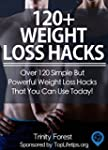 120+ Weight Loss Hacks: Over 120 Simp...